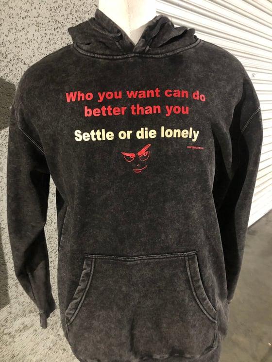 Image of Settle or die Lonely Hoodies