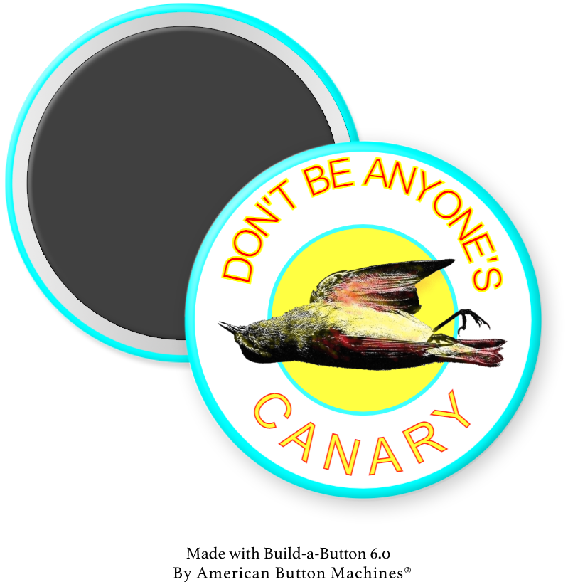 Don't Be Anyone's Canary