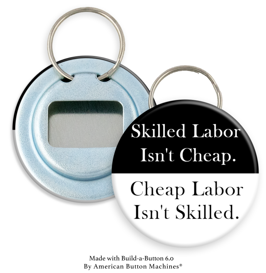 Skilled Labor Isn't Cheap, Cheap labor Isn't Skilled