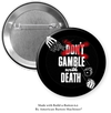 Gamble With Death, Win At Life