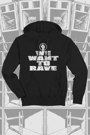 Image of We want to rave - Hoodie
