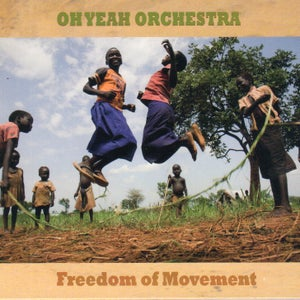 Image of Freedom of Movement - Oh Yeah Orchestra