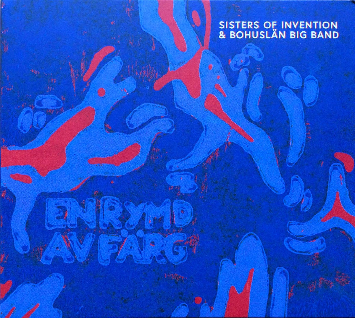 Image of En Rymd av Färg - Sisters of Invention & Bohuslän Big Band
