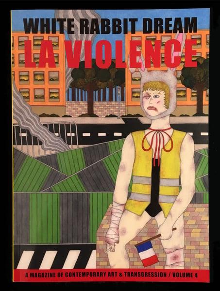 Image of ALL SHIPMENTS DELAYED TO THE 01/09/2021. White Rabbit Dream Vol.4 / La Violence