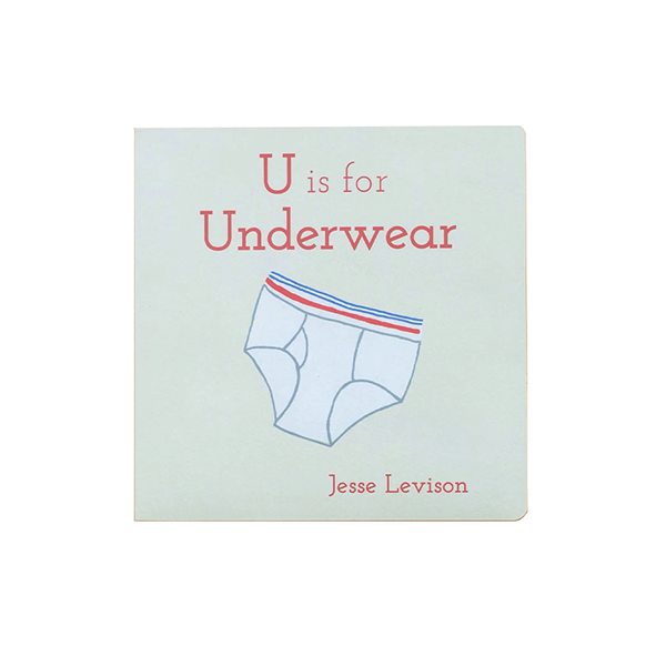 Image of U IS FOR UNDERWEAR ABC BOOK