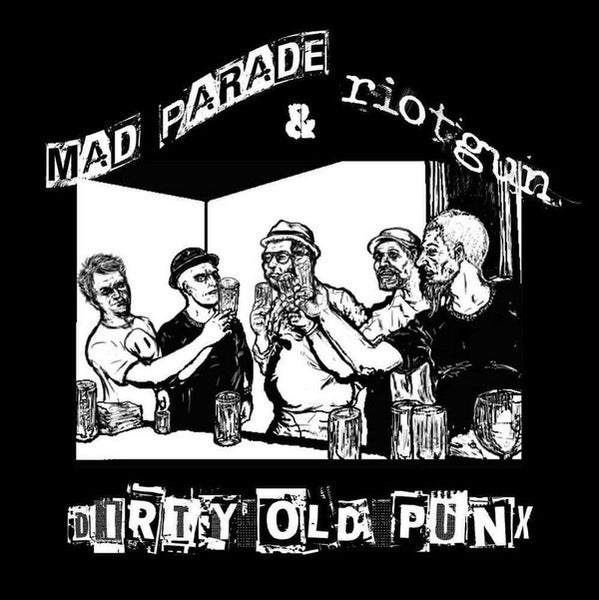 Image of Mad Parade / Riotgun - Dirty Old Punx 7""
