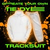 CREATE YOUR OWN TIE DYE TRACKSUIT