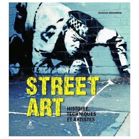 Image of Street Art - Histoire, techniques et artistes