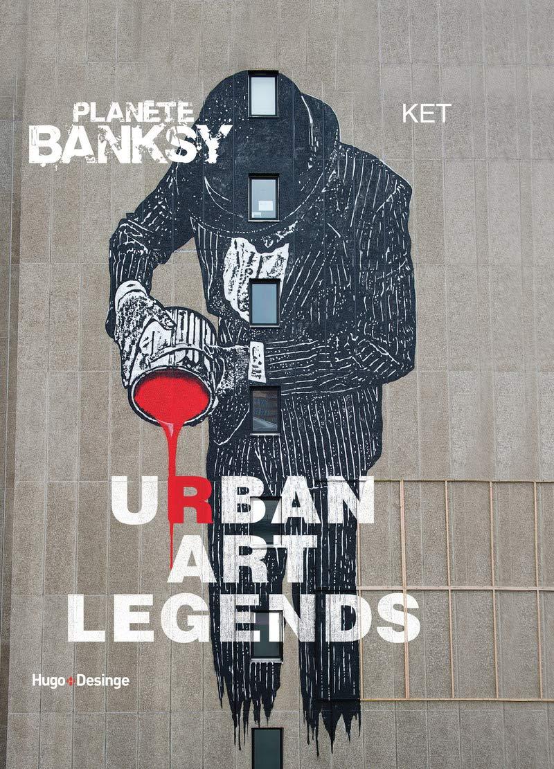 Image of  Planète Banksy Urban Art Legends de Ket