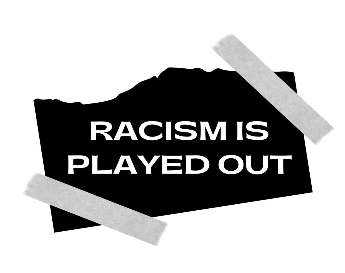 "Image of ""Racism is played out"" T"