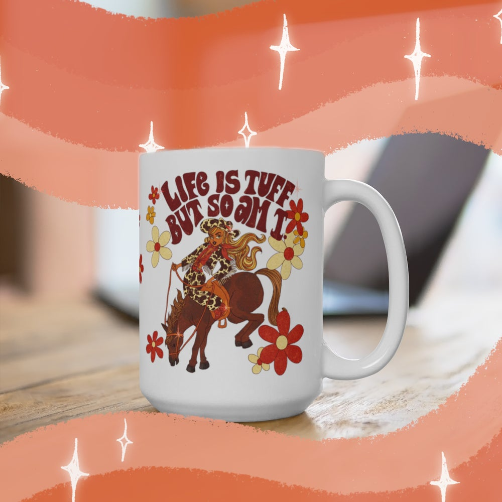 Image of LIFE IS TUFF MUG