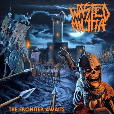 """Image of WASTED MILITIA   """"The Frontier Awaits"""""""