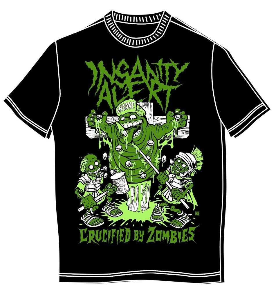 Image of BACK IN STOCK! Insanity Alert - Crucified By Zombies T-Shirt