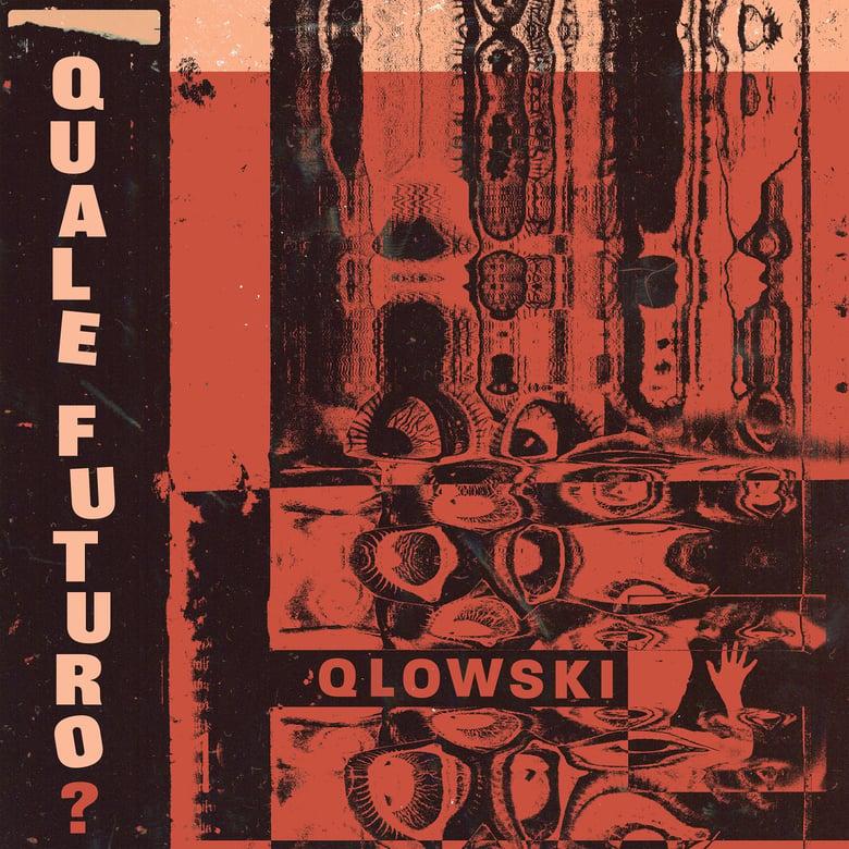 Image of Qlowski - Quale Futuro? (MDR048)