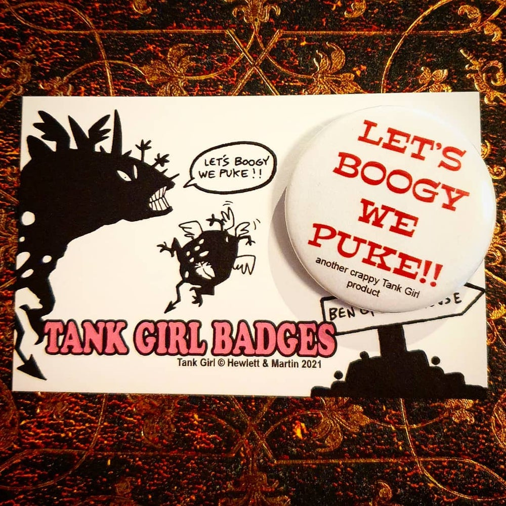 """Image of TANK GIRL """"LET'S BOOGY WE PUKE"""" BADGE with exclusive backing card"""