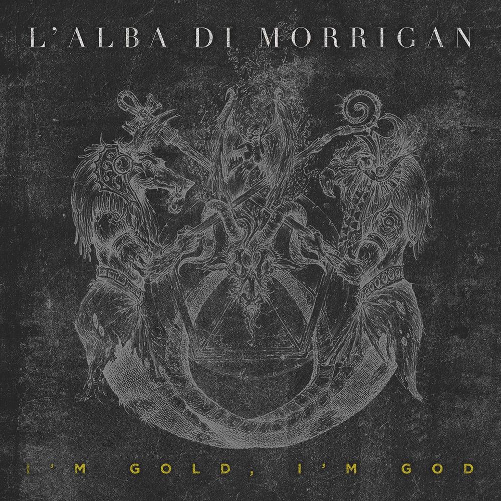 """L'ALBA DI MORRIGAN """"I'm Gold, I'm God"""" deluxe edition"""