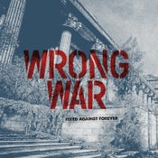 "Image of Wrong War ""Fixed Against Forever"" 12"" - Pre-order Shipping 6/1/21"