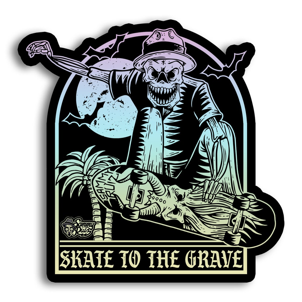 Skate to the Grave (Holographic Sticker)