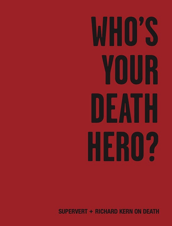 Richard Kern - Who's your death hero? (Signed & Nr)