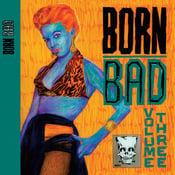 Image of LP. V.A. : Born Bad Volume 3.   Classic compilation.