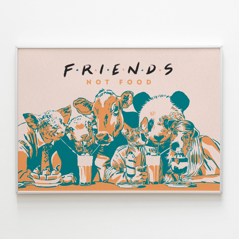 FRIENDS, NOT FOOD