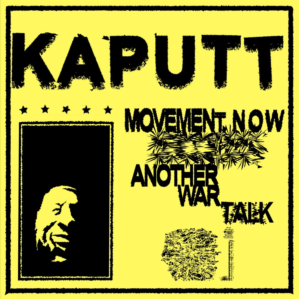 "Image of KAPUTT - 'Movement Now / Another War Talk' 7"" (pre-order)"