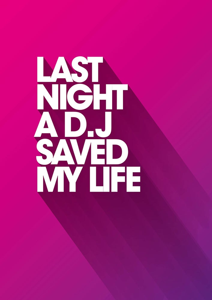 Image of House music poster - Last Night a DJ Saved My Life