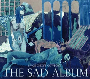 "Image of Space Ghost Cowboys- ""The Sad Album"""