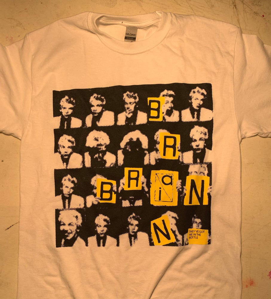 Image of Brian Brain - They've Got Me In The Bottle Single Art Shirt