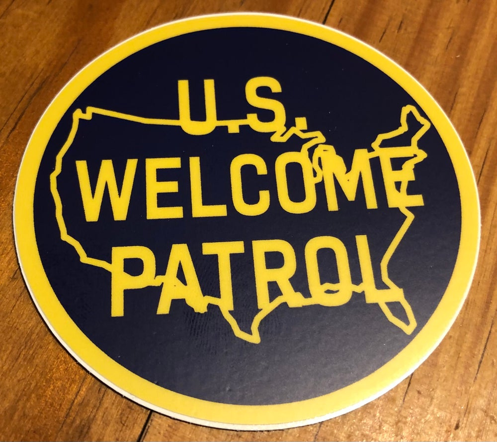 Image of U.S. WELCOME PATROL ~ DECAL