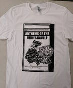 """Image of Anthems of The Undesirable """"Very Much Worse"""" T-Shirt"""