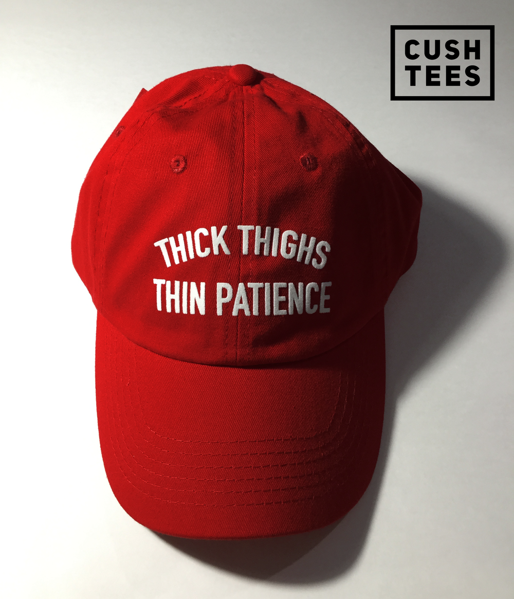 Thick thighs thin patience (Dad hat)