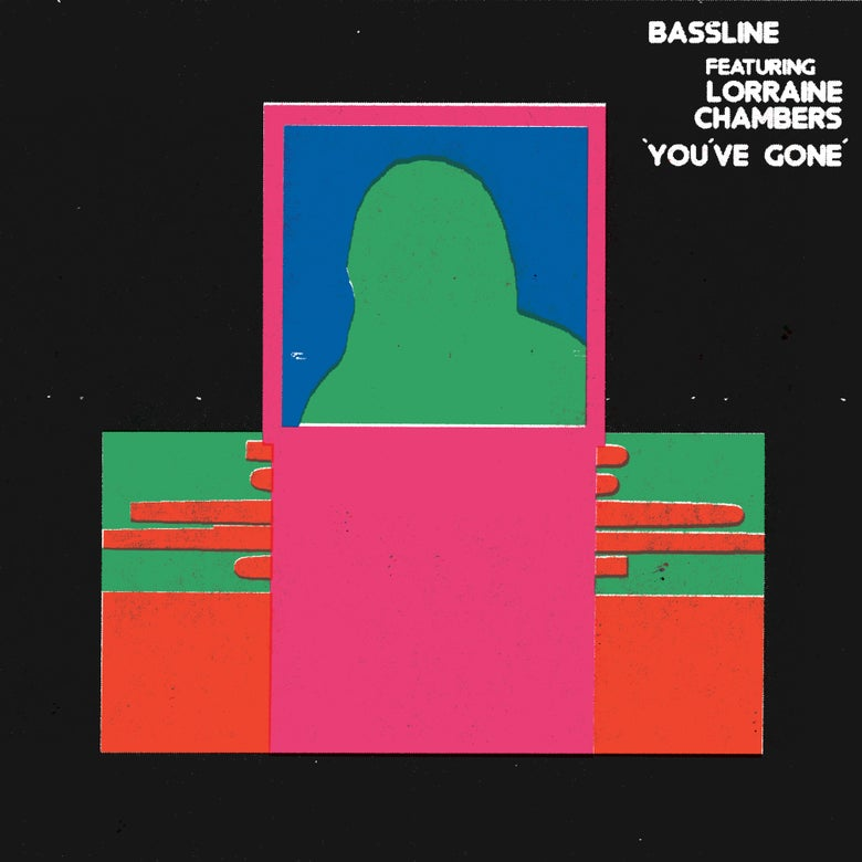 """Image of Bassline/Lorraine Chambers – You've Gone 12"""""""