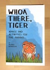 Whoa There, Tiger: Advice and Activities for the Anxious