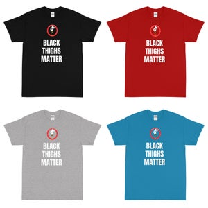 Image of TBWF Black Thighs Matter