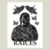 Raices/Roots Print