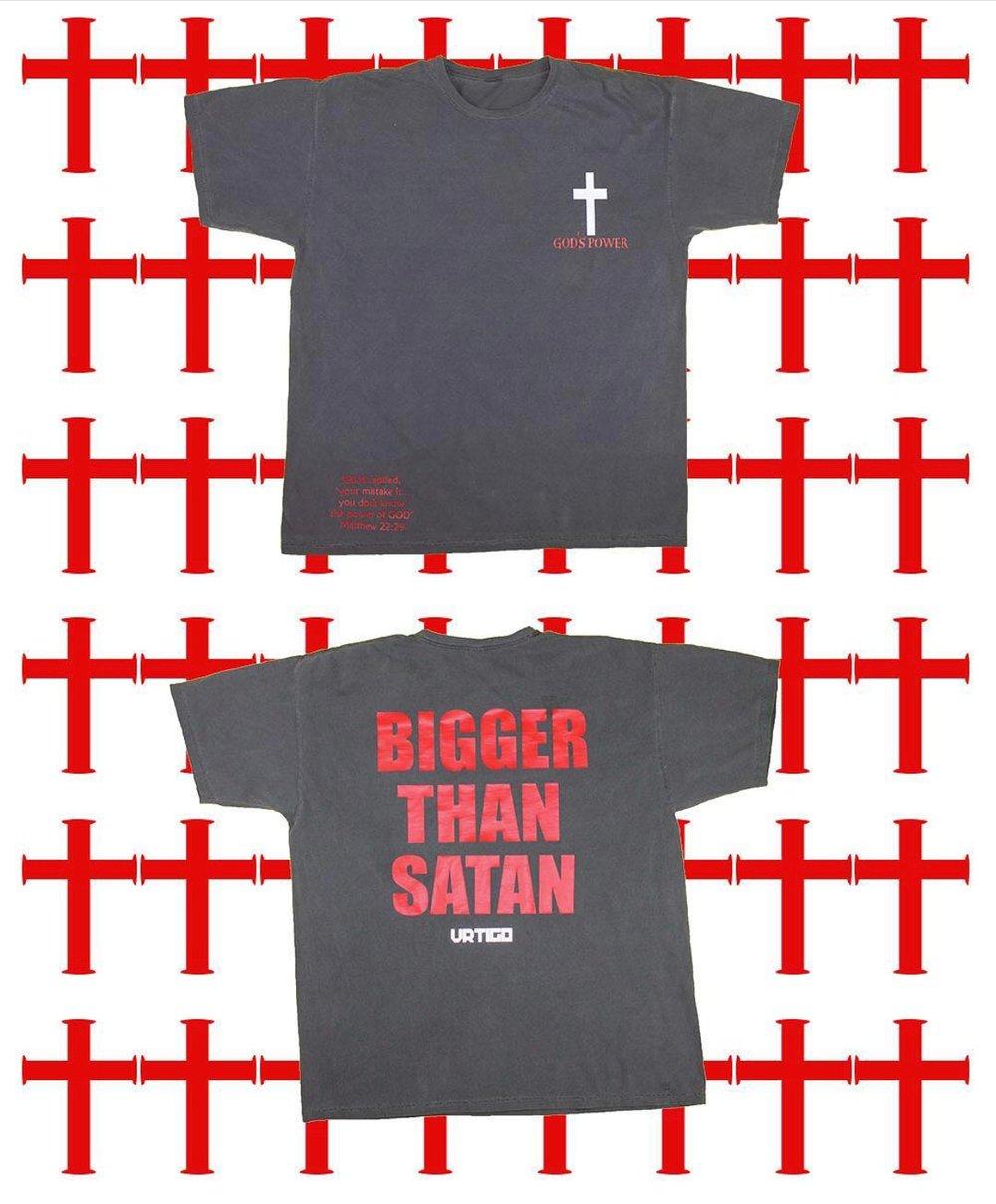 Bigger Than Satan T-Shirt