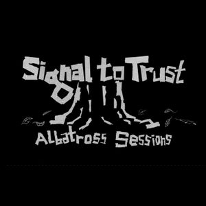 """Image of Pre-Order - Signal To Trust """"Albatross Sessions (Cass) - Ships 4/16"""