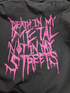 Death In My Metal Not In My Streets Tshirt Image 4