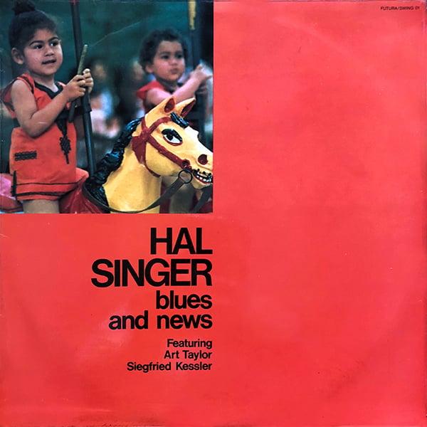 Hal Singer Featuring Art Taylor, Siegfried Kessler - Blues And News (Futura - 1971)