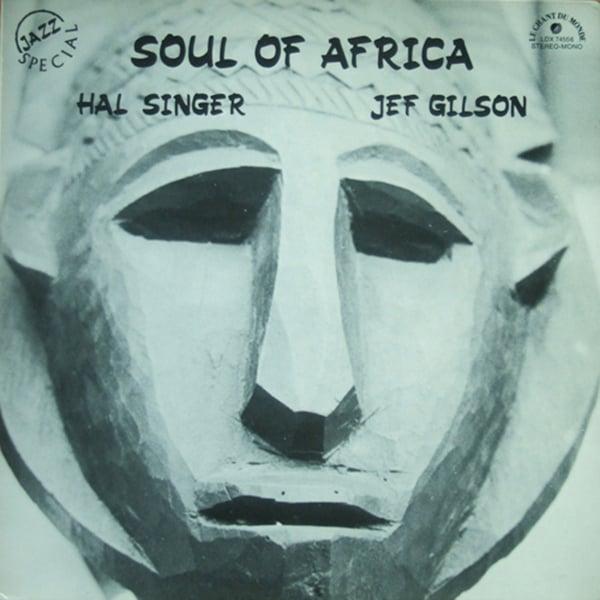 Hal Singer & Jef Gilson - Soul Of Africa (Le Chant du Monde - 1973)