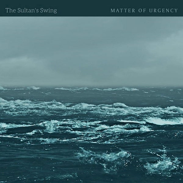 The Sultan's Swing - Matter of Urgency ( Lazy Robot Records - 2021)