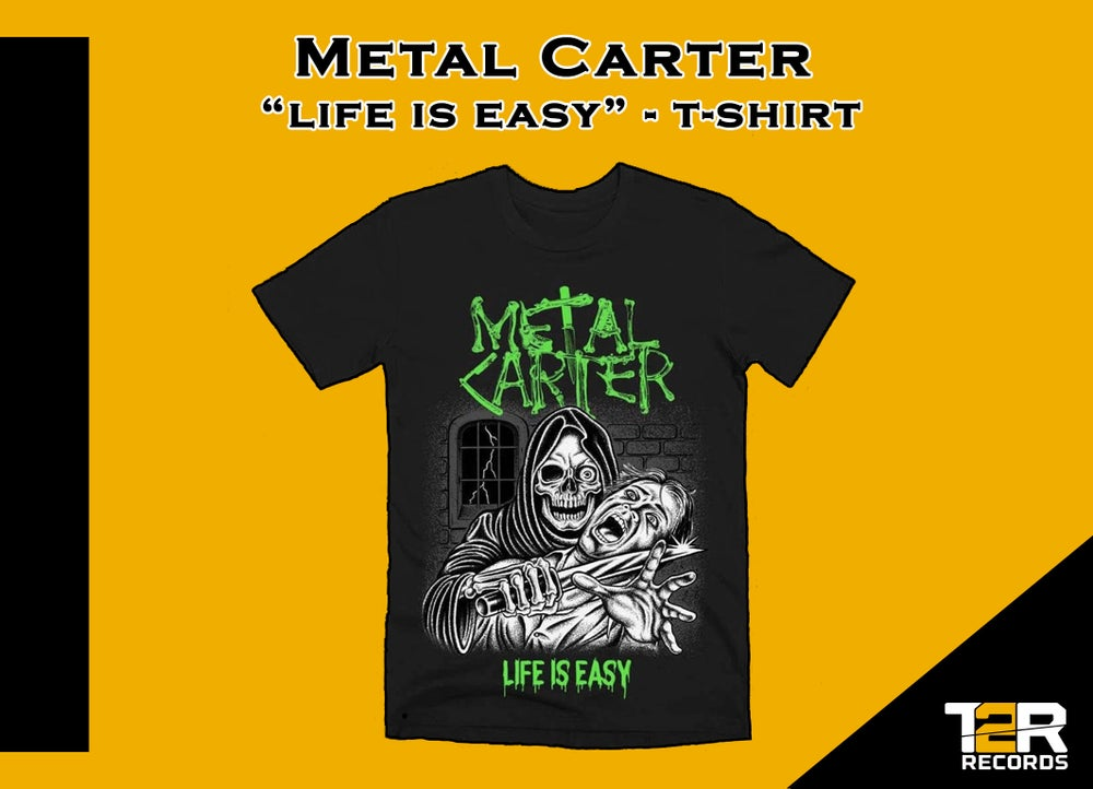 """Metal Carter - T-shirt """"LIFE IS EASY"""""""