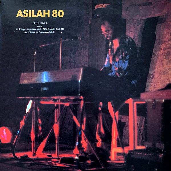 Peter Lemer & La Troupe Populaire De G'naoua De Asilah - Asilah 80