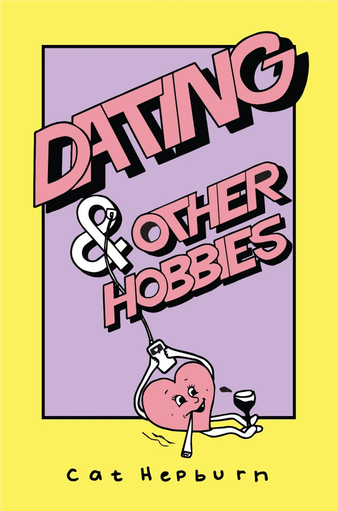 Image of Dating & Other Hobbies By Cat Hepburn