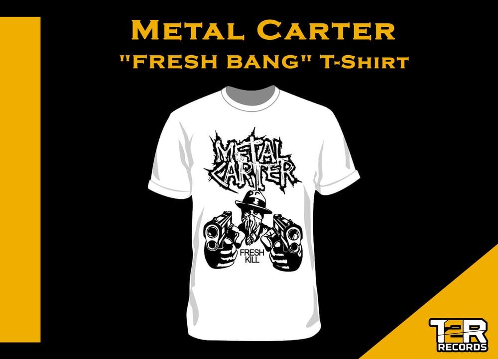 """Metal Carter - T-shirt """"FRESH BANG"""""""