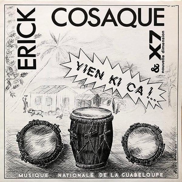 Erick Cosaque & X7 Nouvelle Dimension - Yien Ki Ca !.. (Yola Production - 1983)