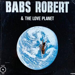 Babs Robert & The Love Planet - Babs Robert & The Love Planet (Alpha Brussels - 1970)