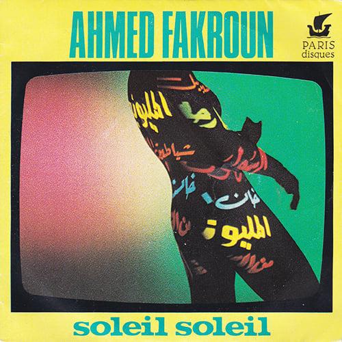 Ahmed Fakroun - Soleil Soleil ( Paris Disques - 1983)
