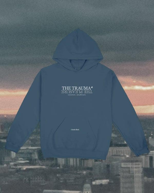 Image of The Trauma and The Pleasure: Blue Hoodie